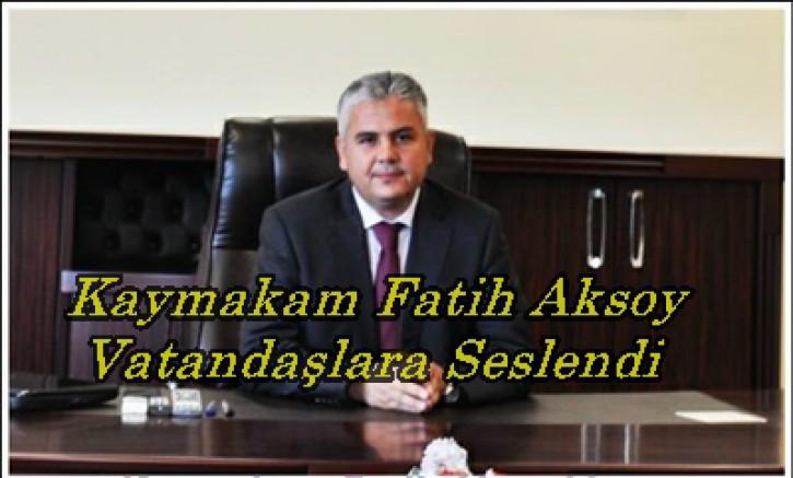 Boyabat Kaymakamı Fatih Aksoy'un Boyabat Halkına Mesajı