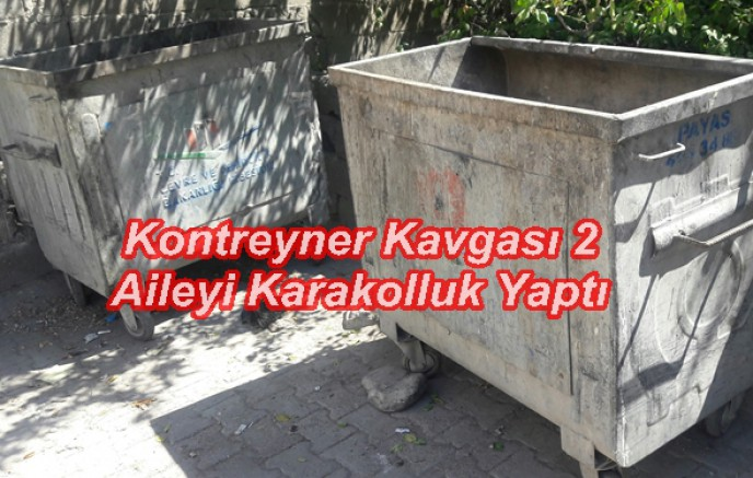 Boyabat'ya Çöp Konteyner Tartışması 2 Aileyi Karakolluk Etti