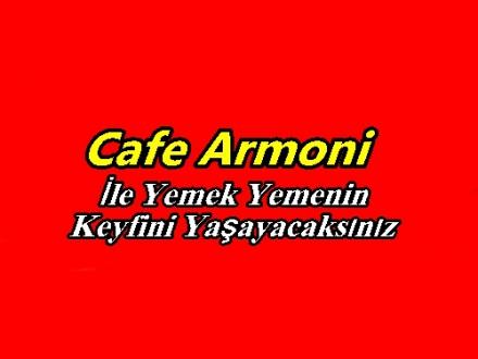 Cafe Armoni İle Rahat Bir Mekanda Yemek Yemenin Keyfini Yaşayacaksınız