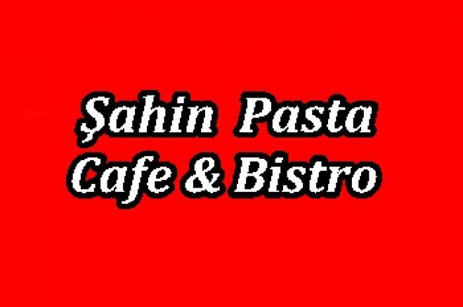 Şahin Pasta Cafe ve Bistro Hizmetinizde