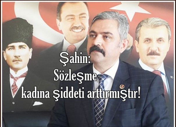 "Sinop İl Başkanı Tahir Şahin"" İstanbul Sözleşmesine ihtiyacımız yok"""